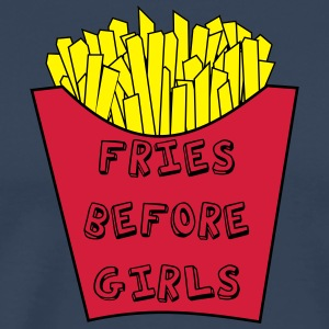 Fries before girls - Männer Premium T-Shirt