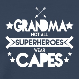 Oma - Grandma not all Superheroes wear capes - Männer Premium T-Shirt