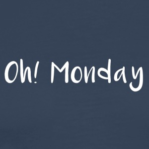 Oh Monday - Men's Premium T-Shirt