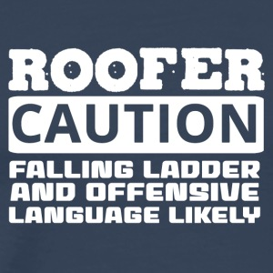 Roofing: Roofer. Caution. Falling Ladder And - Men's Premium T-Shirt