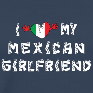 I Love My Girlfriend Mexican - T-shirt Premium Homme