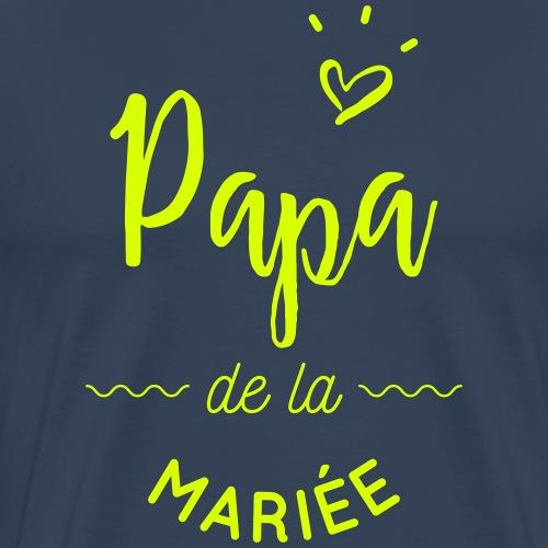 Papa de la mariée - T-shirt Premium Homme
