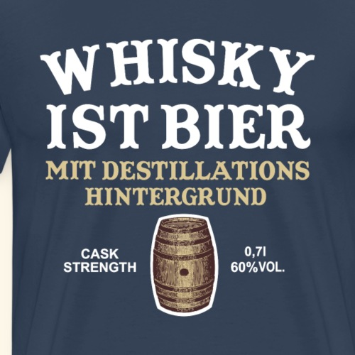 Whisky ist Bier T Shirt - das Original - Männer Premium T-Shirt