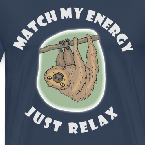 match my energie and just relax - Faultier - Männer Premium T-Shirt