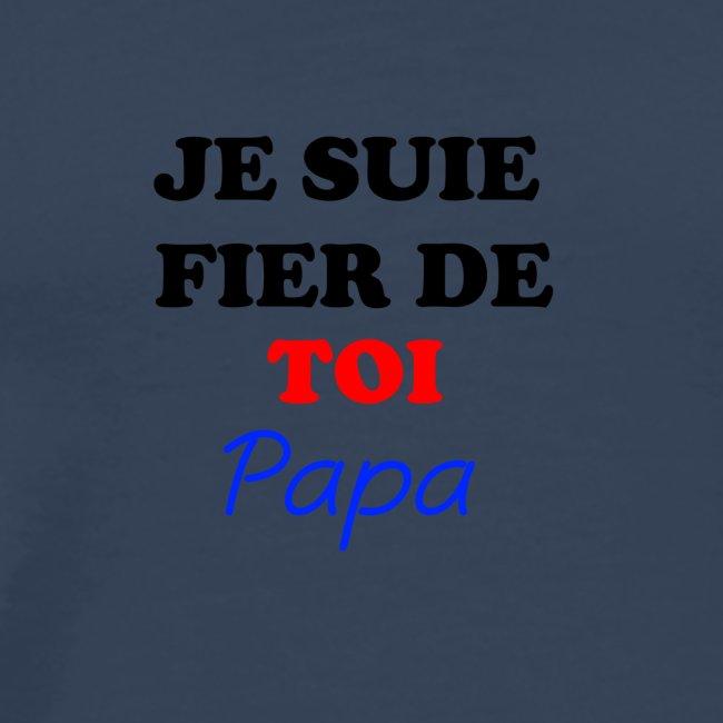 JE SUIE FIER DE TOI PAPA