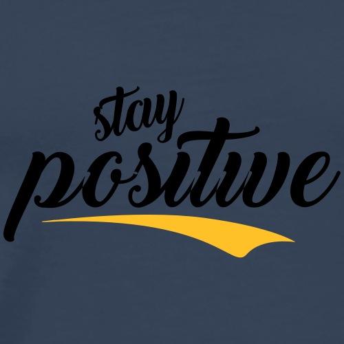 Stay Positive - Koszulka męska Premium