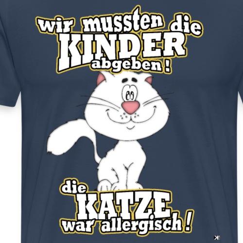 Katze war allergisch ! Lustiges süßes Katzenmotiv - Männer Premium T-Shirt
