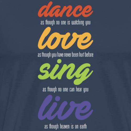Dance-love-sing-live (dark) - Men's Premium T-Shirt