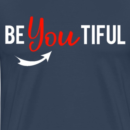 Beautiful - Be You Tiful - Mannen Premium T-shirt