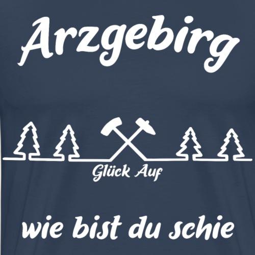 Arzgebirg Wie Bist Du Schie - Männer Premium T-Shirt