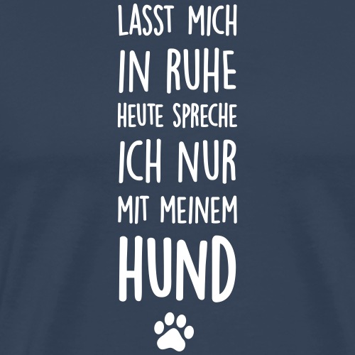 Lasst mich in Ruhe Hund - Männer Premium T-Shirt