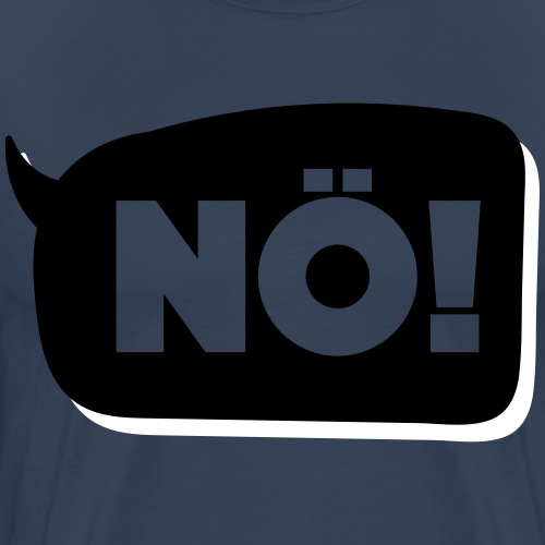 Nö! - Männer Premium T-Shirt