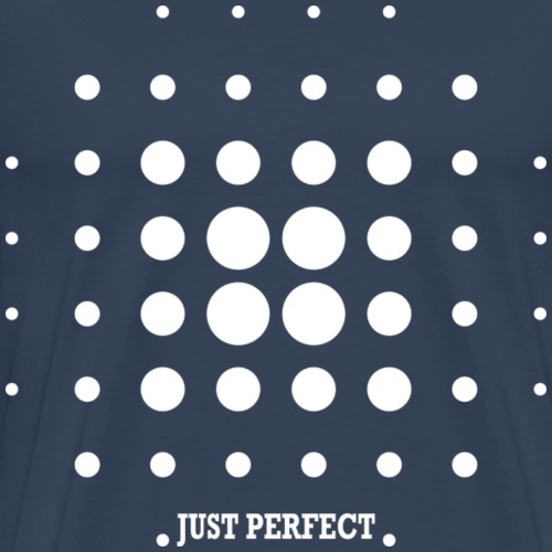 Tu es Just Perfect ! - T-shirt Premium Homme