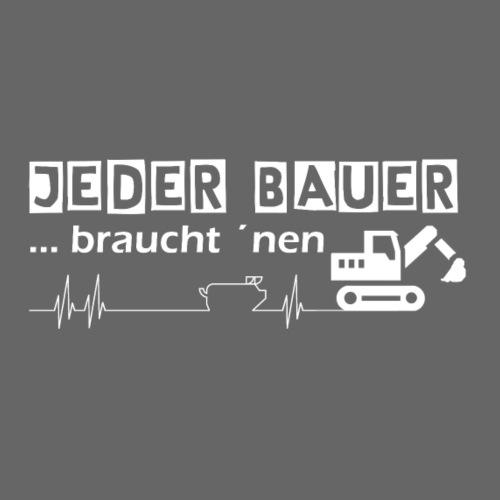 Jeder Bauer ... braucht 'nen Bagger - Männer Premium T-Shirt