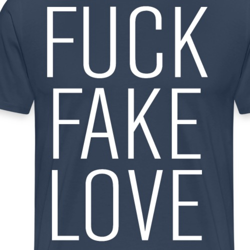 fuck fake love - Men's Premium T-Shirt