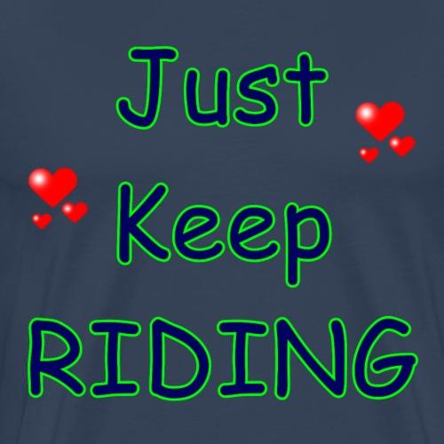 JustKeepRidingBlueGreen - Männer Premium T-Shirt