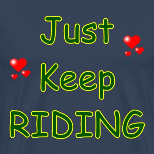 JustKeepRidingGreenYellow - Männer Premium T-Shirt