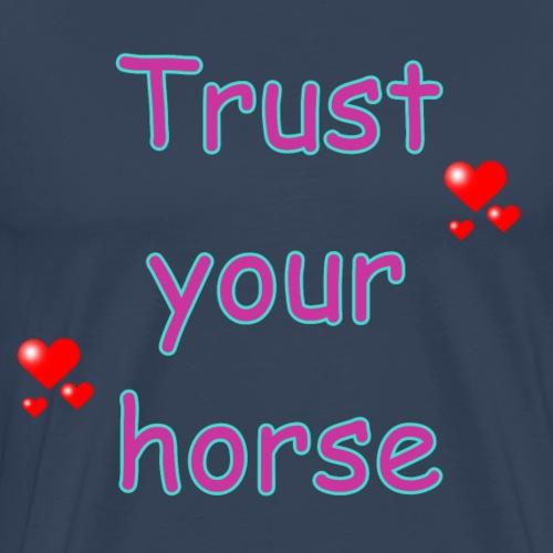TrustYourHorse - Männer Premium T-Shirt