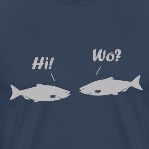 Hi! Wo? - Männer Premium T-Shirt
