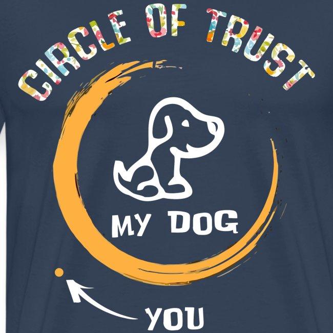 Circle of trust my dog shirt