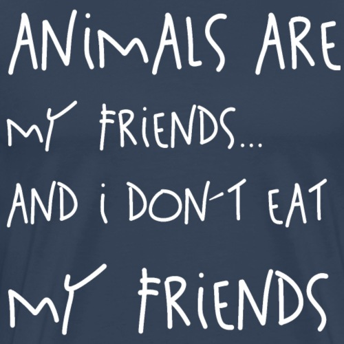 Animals are my Friends - Männer Premium T-Shirt