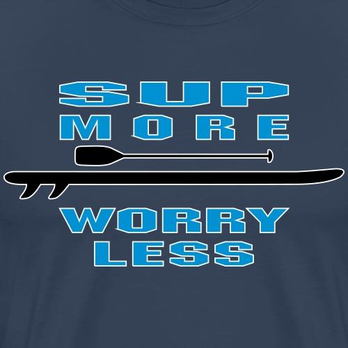 sup more worry less - Männer Premium T-Shirt