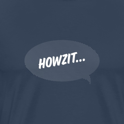 Howzit... - Men's Premium T-Shirt