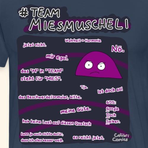 Team Miesmuscheli - Männer Premium T-Shirt