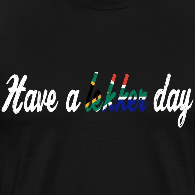 Have a lekker day - weiß