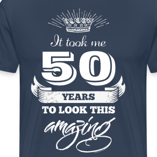 It took me 50 years to look this amazing - Men's Premium T-Shirt