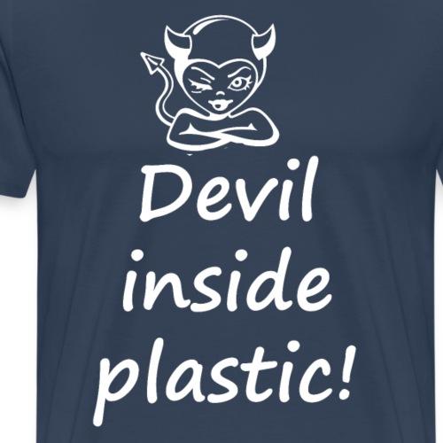 Devil inside plastic - Männer Premium T-Shirt