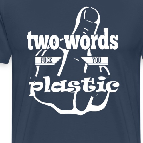 Two Words One Finger F k You plastic - Männer Premium T-Shirt