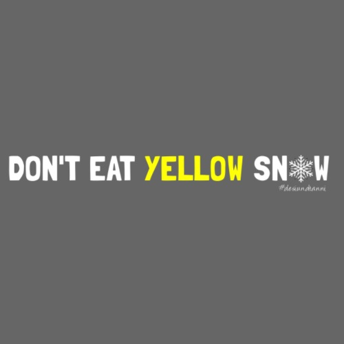 Dont eat yellow snow - Männer Premium T-Shirt