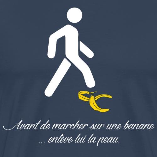 Humour région Guyane proverbe avant de marcher B - T-shirt Premium Homme