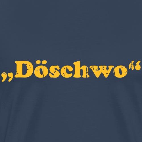 Döschwo - Männer Premium T-Shirt