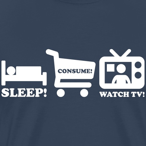 sleep consume watch tv - Männer Premium T-Shirt