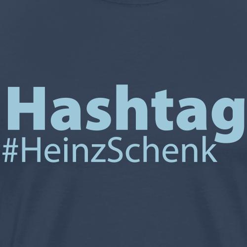 HashTag #HeinzSchenk - Männer Premium T-Shirt