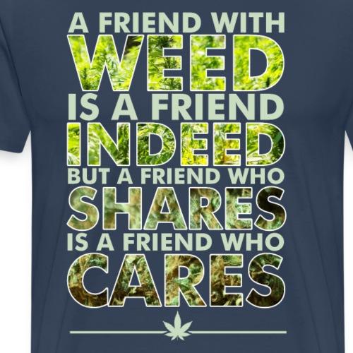 Friend with WEED Kiffer Geschenk - Men's Premium T-Shirt