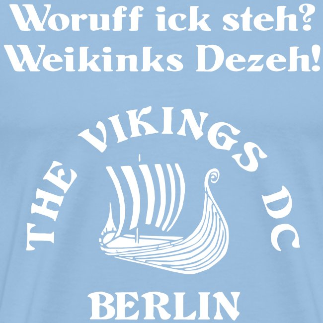 Woruff ick steh -- The Vikings DC Berlin