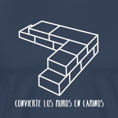 Convierte muros en caminos - Camiseta premium hombre