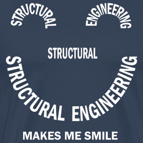 Structural Engineering Smile White Text - Men's Premium T-Shirt