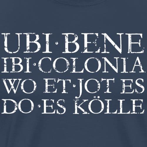 UBI BENE IBI COLONIA (Weiß) Kölsch Köln Design - Männer Premium T-Shirt