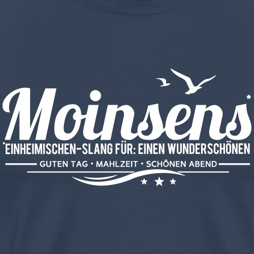 MOINSENS - Einheimischen-Slang - Männer Premium T-Shirt
