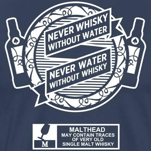 Never whisky without water - Männer Premium T-Shirt