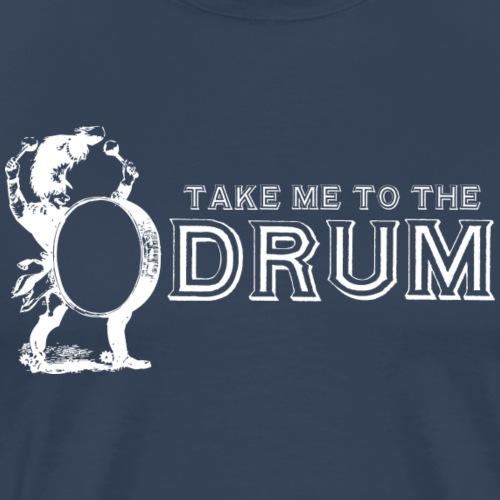 Take Me To The Drum - Men's Premium T-Shirt