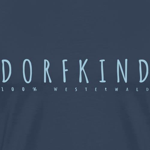 Dorfkind- 100% Westerwald. - Männer Premium T-Shirt