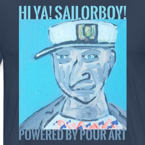 Hi Ya sailorboy - Herre premium T-shirt