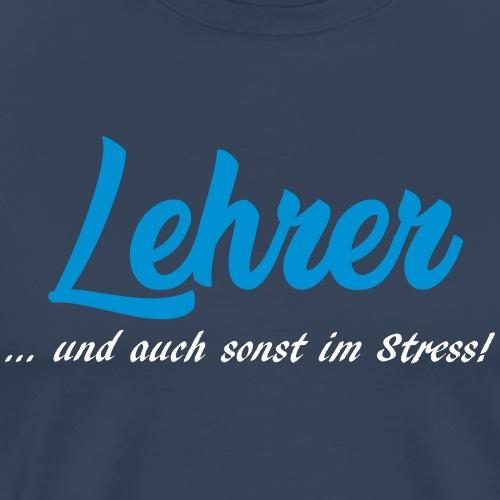 Lehrer im Stress - Männer Premium T-Shirt