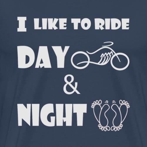 Ride day and night,moto le jour,amour la nuit - Men's Premium T-Shirt