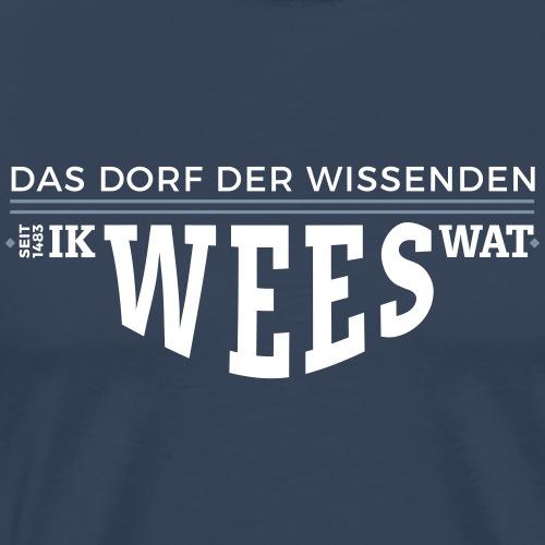 Wees - ik wees wat. - Männer Premium T-Shirt